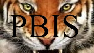 PBIS What is PBIS Positive a positive behavior