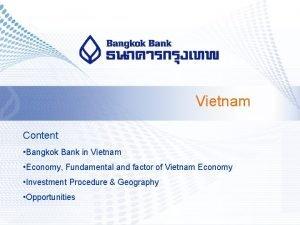 Vietnam Content Bangkok Bank in Vietnam Economy Fundamental