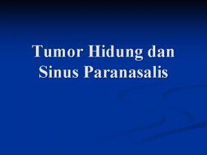 Tumor Hidung dan Sinus Paranasalis n Tumor jinak