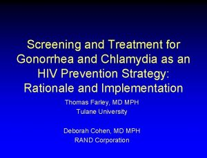 Screening and Treatment for Gonorrhea and Chlamydia as