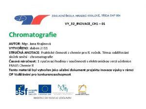 VY32INOVACECH 1 01 Chromatografie AUTOR Mgr Jana Krajinov