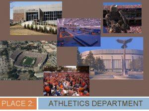 PLACE 2 ATHLETICS DEPARTMENT Place 2 Athletics Department