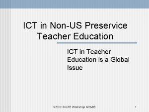 ICT in NonUS Preservice Teacher Education ICT in