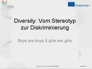 Diversity Vom Stereotyp zur Diskriminierung Boys are boys