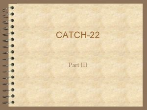 CATCH22 Part III Avignon 4 That was the