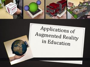 Application s of Augmented Reality in Educatio n