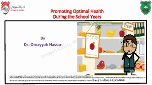 Promoting Optimal Health During the School Years T