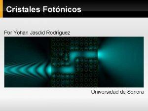 Cristales Fotnicos Por Yohan Jasdid Rodrguez Universidad de