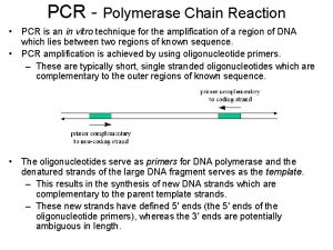 PCR Polymerase Chain Reaction PCR is an in