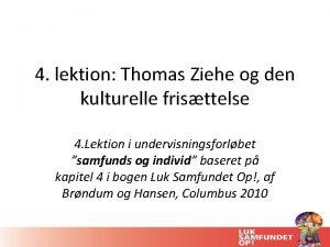 4 lektion Thomas Ziehe og den kulturelle fristtelse
