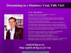 Datamining in eBusiness Veni Vidi Vici Prof Dr