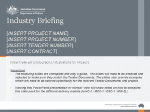 Industry Briefing INSERT PROJECT NAME INSERT PROJECT NUMBER
