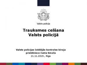 Trauksmes celana Valsts policij Valsts policijas Iekjs kontroles