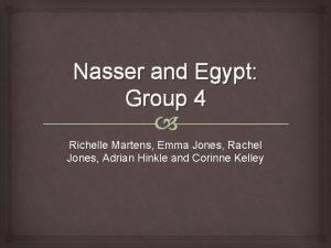 Nasser and Egypt Group 4 Richelle Martens Emma