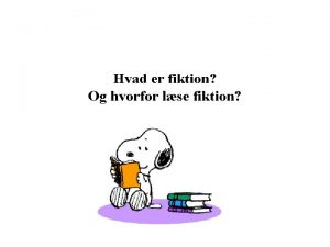 Hvad er fiktion Og hvorfor lse fiktion Hvad