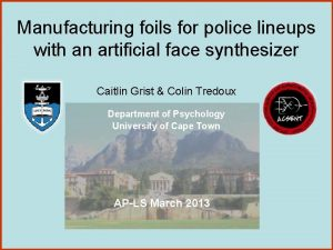 Manufacturing foils for police lineups with an artificial