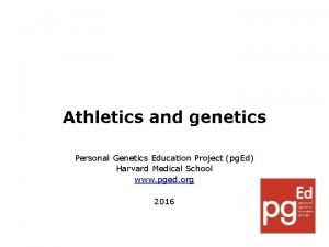Athletics and genetics Personal Genetics Education Project pg