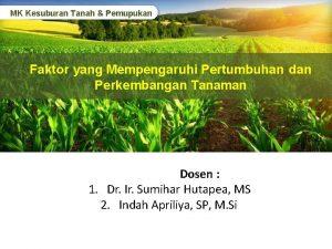 MK Kesuburan Tanah Pemupukan Faktor yang Mempengaruhi Pertumbuhan