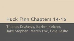 Huck Finn Chapters 14 16 Thomas De Massa