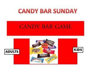 CANDY BAR SUNDAY CANDY BAR GAME KI ADULTS