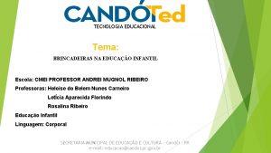 TECNOLOGIA EDUCACIONAL Tema BRINCADEIRAS NA EDUCAO INFANTIL Escola