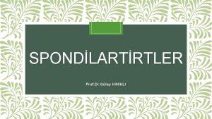 SPONDLARTRTLER Prof Dr Glay KINIKLI SPONDILARTROPATILER SERONEGATF SPONDLARTROPATLER