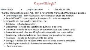 O que Biologia Bio vida logia estudo Estudo