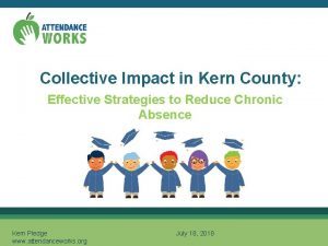 Collective Impact in Kern County Effective Strategies to