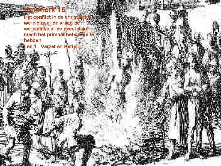 Kenmerk 15 Het conflict in de christelijke wereld