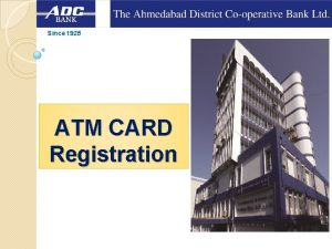 Since 1925 ATM CARD Registration Since 1925 ATM