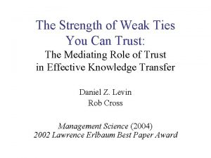 The Strength of Weak Ties You Can Trust