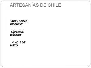 ARTESANAS DE CHILE ARPILLERAS DE CHILE SPTIMOS BSICOS