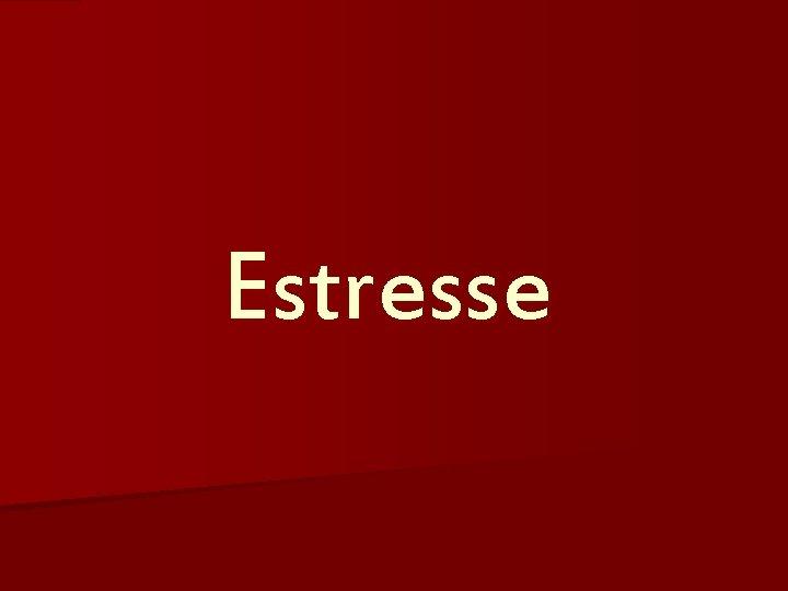 Estresse Causas do Estresse O estresse pode manifestarse