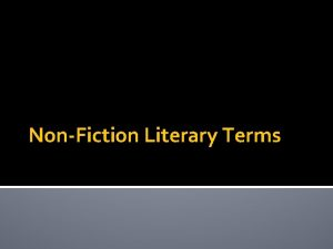 NonFiction Literary Terms NonFiction Literature about real people