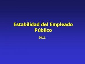 Estabilidad del Empleado Pblico 2011 TEMARIO Concepto Naturaleza