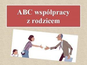 ABC wsppracy z rodzicem Trudnoci rodzicw w kontakcie