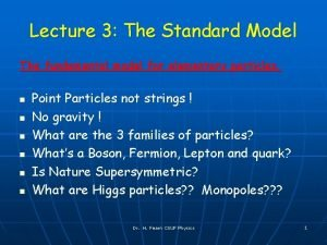 Lecture 3 The Standard Model The fundamental model