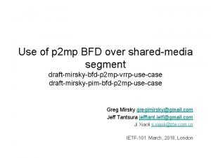 Use of p 2 mp BFD over sharedmedia