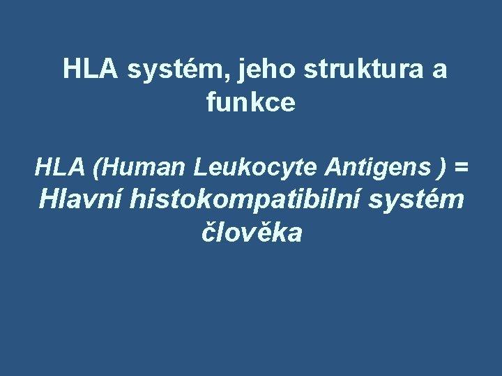 HLA systm jeho struktura a funkce HLA Human