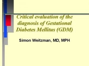 Critical evaluation of the diagnosis of Gestational Diabetes