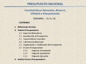 PRESUPUESTO NACIONAL Caractersticas Generales Alcance Utilidad e Interpretacin