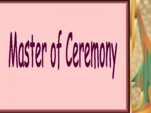MC MASTER OF CEREMONY PEMBAWAPEMANDU ACARA Memandumembawa acara