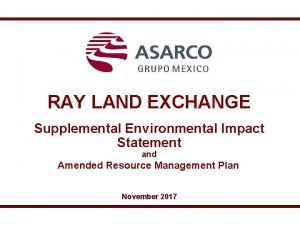 RAY LAND EXCHANGE Supplemental Environmental Impact Statement and