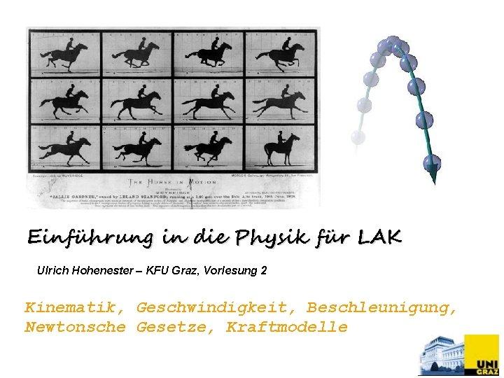 Einfhrung in die Physik fr LAK Ulrich Hohenester