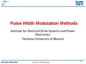 Pulse Width Modulation Methods Institute for Electrical Drive