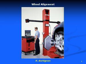 Wheel Alignment R Bortignon 1 Wheel Alignment Angles