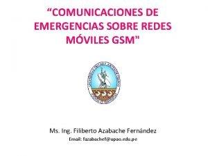 COMUNICACIONES DE EMERGENCIAS SOBRE REDES MVILES GSM Ms