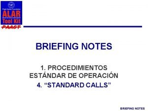PAAST BRIEFING NOTES 1 PROCEDIMIENTOS ESTNDAR DE OPERACIN
