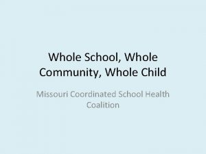 Whole School Whole Community Whole Child Missouri Coordinated