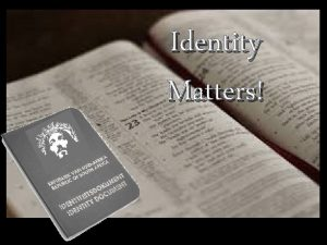Identity Matters Identity Your beliefs about Who You